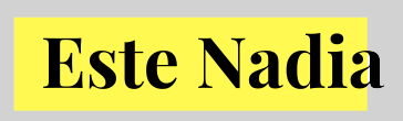 Este Nadia Blog
